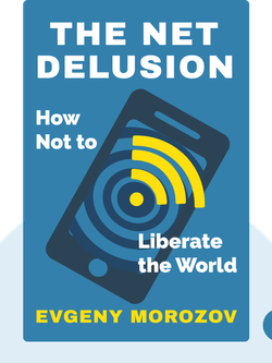 The Net Delusion: How Not to Liberate the World von Evgeny Morozov