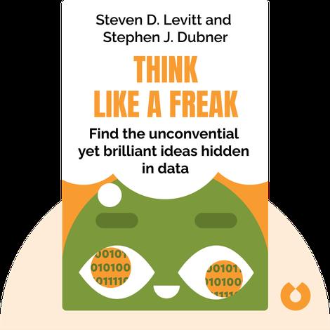 Think Like a Freak von Steven D. Levitt and Stephen J. Dubner