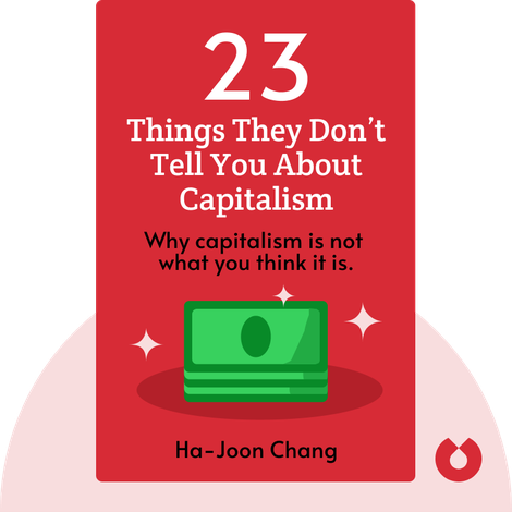 23 Things They Don't Tell You About Capitalism von Ha-Joon Chang