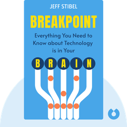 Breakpoint: Why the Web will Implode, Search will be Obsolete, and Everything Else you Need to Know about Technology is in Your Brain von Jeff Stibel
