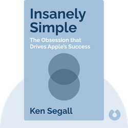 Insanely Simple: The Obsession that Drives Apple's Success by Ken Segall