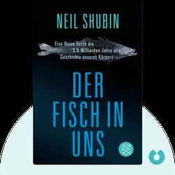 Der Fisch in uns: Eine Reise durch die 3,5 Milliarden Jahre alte Geschichte unseres Körpers von Neil Shubin
