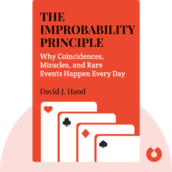 The Improbability Principle: Why Coincidences, Miracles, and Rare Events Happen Every Day by David J. Hand