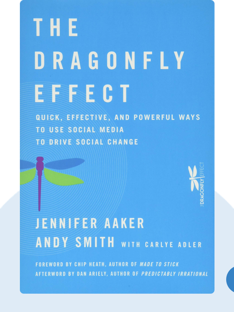 The Dragonfly Effect by Jennifer Aaker, Andy Smith with Carlye Adler