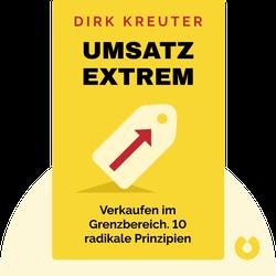 Umsatz extrem: Verkaufen im Grenzbereich. 10 radikale Prinzipien von Dirk Kreuter