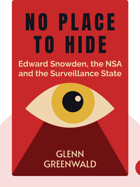 No Place to Hide: Edward Snowden, the NSA and the Surveillance State von Glenn Greenwald