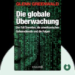 Die globale Überwachung: Der Fall Snowden, die amerikanischen Geheimdienste und die Folgen by Glenn Greenwald