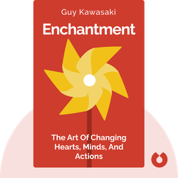 Enchantment: The Art of Changing Hearts, Minds, and Actions von Guy Kawasaki