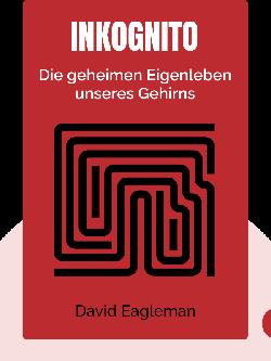 Inkognito: Die geheimen Eigenleben unseres Gehirns von David Eagleman