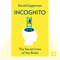 Incognito: The Secret Lives of the Brain von David Eagleman