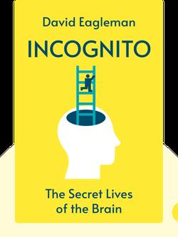 Incognito: The Secret Lives of the Brain von David Eagleman