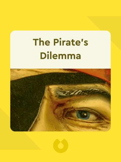 The Pirate's Dilemma: How Youth Culture is Reinventing Capitalism by Matt Mason