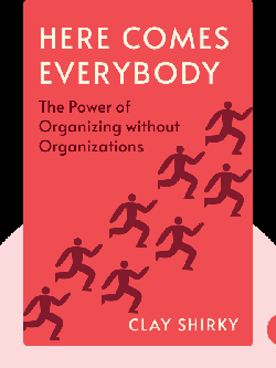 Here Comes Everybody: The Power of Organizing without Organizations von Clay Shirky