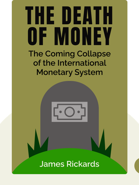 The Death of Money: The Coming Collapse of the International Monetary System by James Rickards