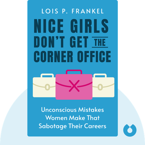 Nice Girls Don't Get the Corner Office von Lois P. Frankel