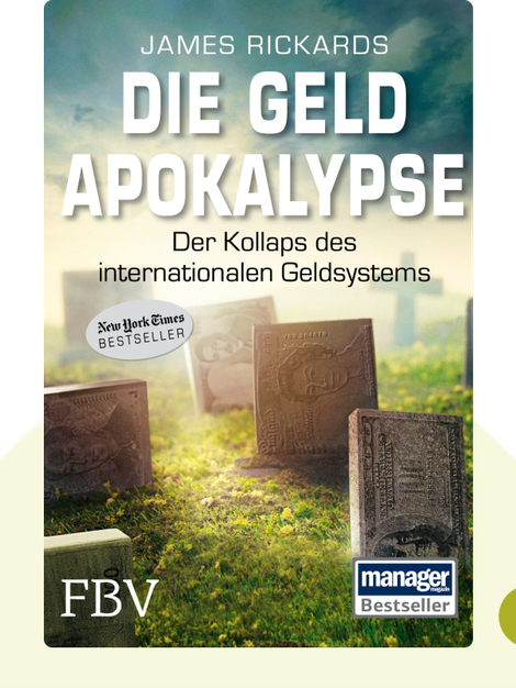 Die Geldapokalypse: Der Kollaps des internationalen Geldsystems von James Rickards