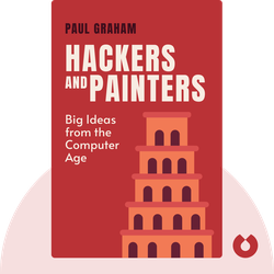 Hackers and Painters: Big Ideas from the Computer Age by Paul Graham