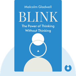 Blink: The Power of Thinking Without Thinking von Malcolm Gladwell