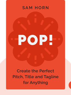 POP!: Create the Perfect Pitch, Title and Tagline for Anything von Sam Horn