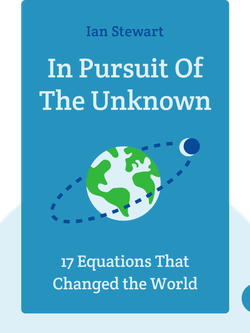 In Pursuit of the Unknown: 17 Equations That Changed the World von Ian Stewart