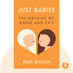 Just Babies: The Origins of Good and Evil von Paul Bloom