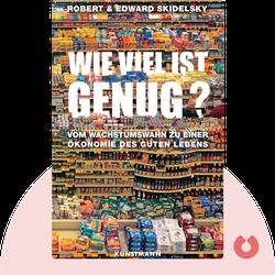 Wie viel ist genug?: Vom Wachstumswahn zu einer Ökonomie des guten Lebens von Robert & Edward Skidelsky