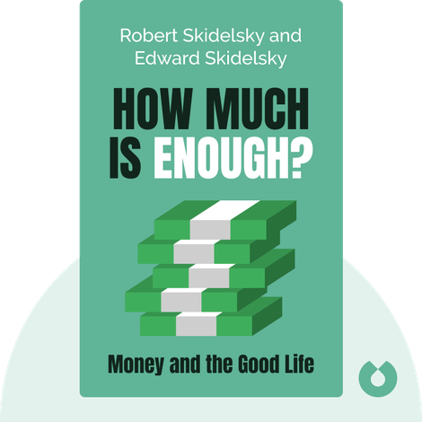 How Much is Enough? von Robert Skidelsky and Edward Skidelsky
