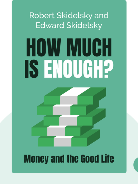 How Much is Enough?: Money and the Good Life von Robert Skidelsky and Edward Skidelsky