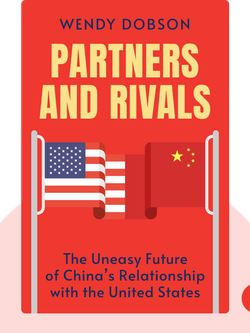 Partners and Rivals: The Uneasy Future of China's Relationship with the United States by Wendy Dobson