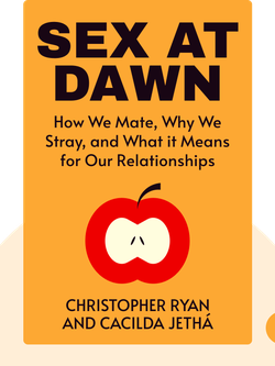 Sex at Dawn: How we mate, why we stray, and what it means for modern relationships von Christopher Ryan and Cacilda Jethá