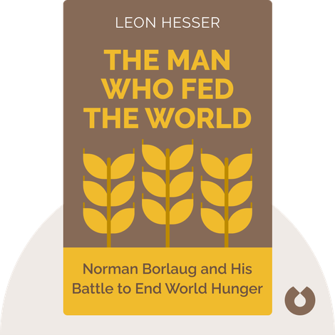 The Man Who Fed the World by Leon Hesser