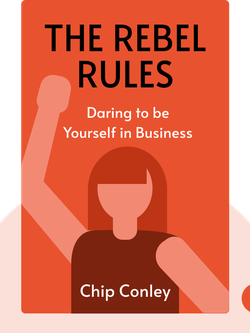 The Rebel Rules: Daring to be Yourself in Business by Chip Conley