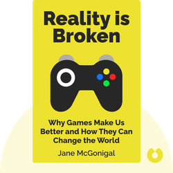 Reality is Broken: Why Games Make Us Better and How They Can Change the World von Jane McGonigal