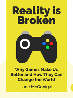 Reality is Broken: Why Games Make Us Better and How They Can Change the World by Jane McGonigal