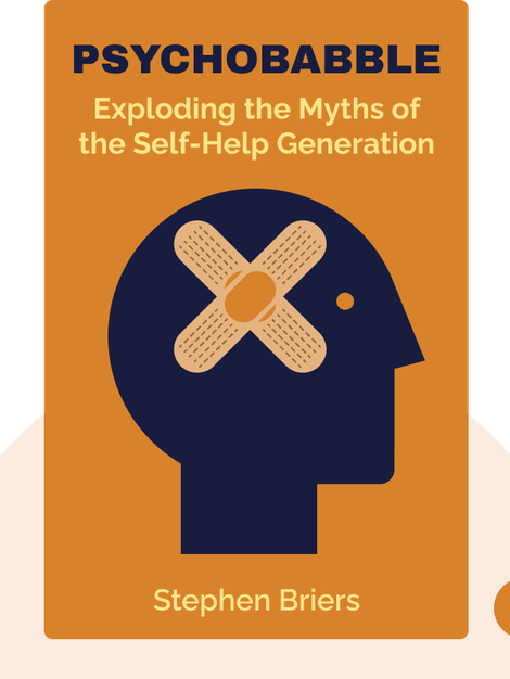 Psychobabble: Exploding the Myths of the Self-Help Generation by Stephen Briers