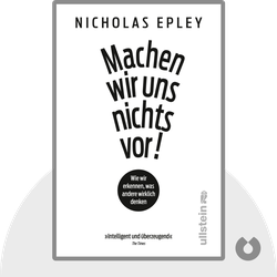 Machen wir uns nichts vor!: Wie wir erkennen, was andere wirklich denken by Nicholas Epley