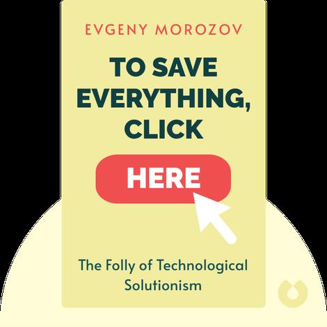 To Save Everything, Click Here von Evgeny Morozov