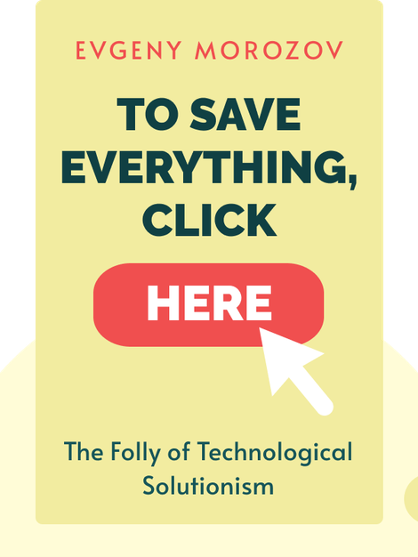To Save Everything, Click Here: The Folly of Technological Solutionism von Evgeny Morozov