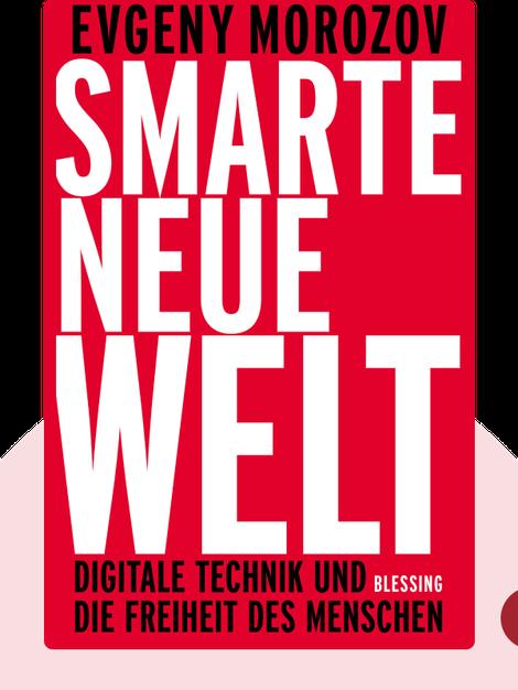 Smarte neue Welt: Digitale Technik und die Freiheit des Menschen by Evgeny Morozov