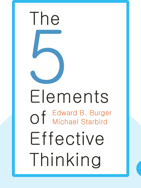 The Five Elements of Effective Thinking by Edward B. Burger and Michael Starbird