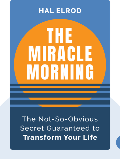 The Miracle Morning: The Not-So-Obvious Secret Guaranteed to Transform Your Life (Before 8 A.M.) von Hal Elrod