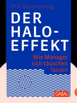 Der Halo-Effekt: Wie Manager sich täuschen lassen by Phil Rosenzweig
