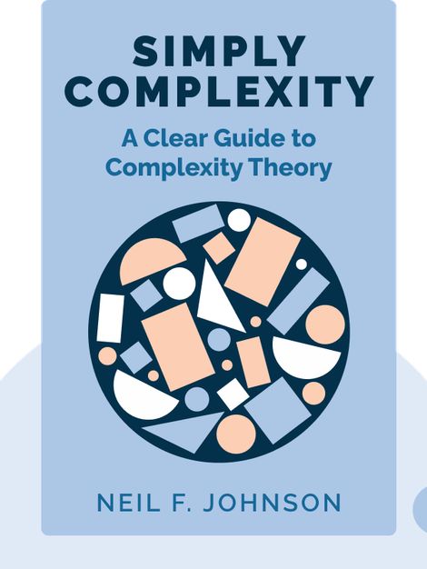Simply Complexity: A Clear Guide to Complexity Theory von Neil F. Johnson