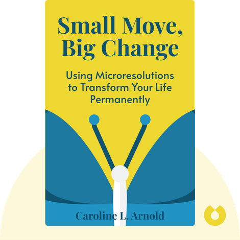 Small Move, Big Change von Caroline L. Arnold