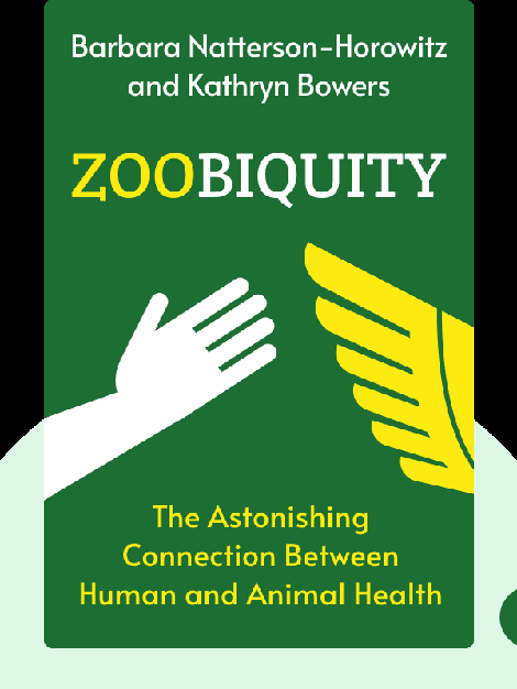 Zoobiquity: The Astonishing Connection Between Human and Animal Health by Barbara Natterson-Horowitz and Kathryn Bowers