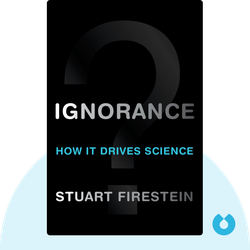 Ignorance: How It Drives Science by Stuart Firestein