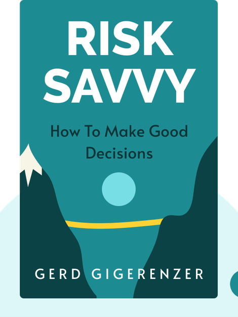 Risk Savvy: How To Make Good Decisions von Gerd Gigerenzer