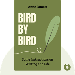 Bird by Bird: Some Instructions on Writing and Life von Anne Lamott