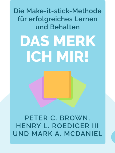 Make it Stick: The Science of Successful Learning von Peter C. Brown, Henry L. Roediger III und Mark A. McDaniel