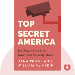 Top Secret America: The Rise of the New American Security State by Dana Priest and William M. Arkin